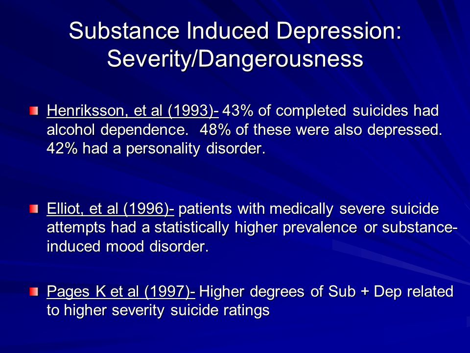 Substance Induced Depression: Severity/Dangerousness