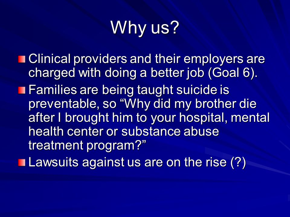Why us Clinical providers and their employers are charged with doing a better job (Goal 6).