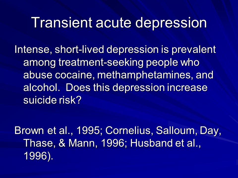 Transient acute depression