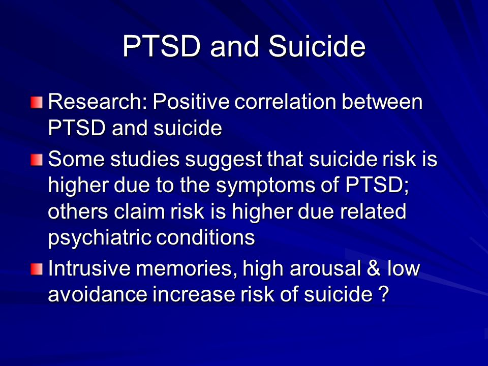 PTSD and Suicide Research: Positive correlation between PTSD and suicide.