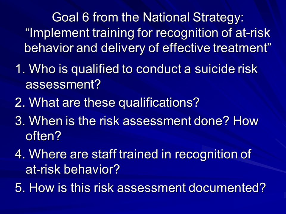 1. Who is qualified to conduct a suicide risk assessment