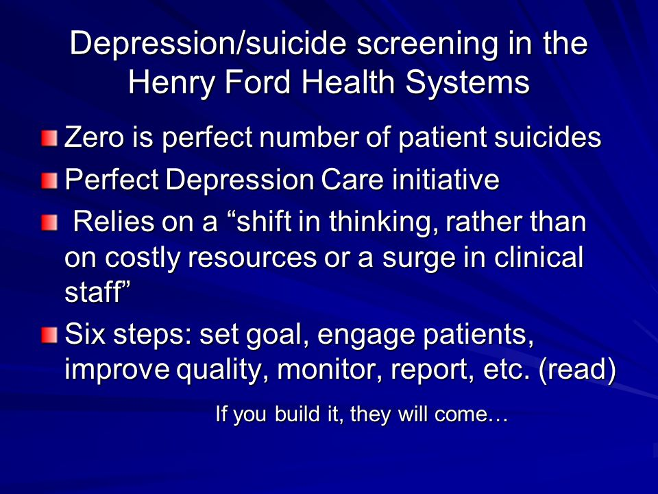 Depression/suicide screening in the Henry Ford Health Systems