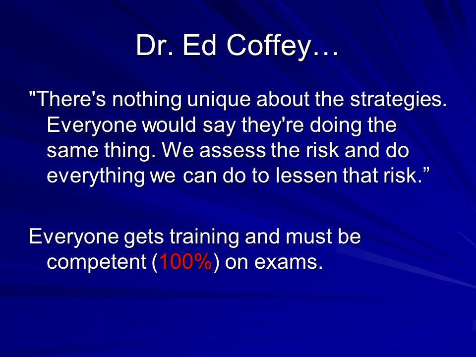 Dr. Ed Coffey…