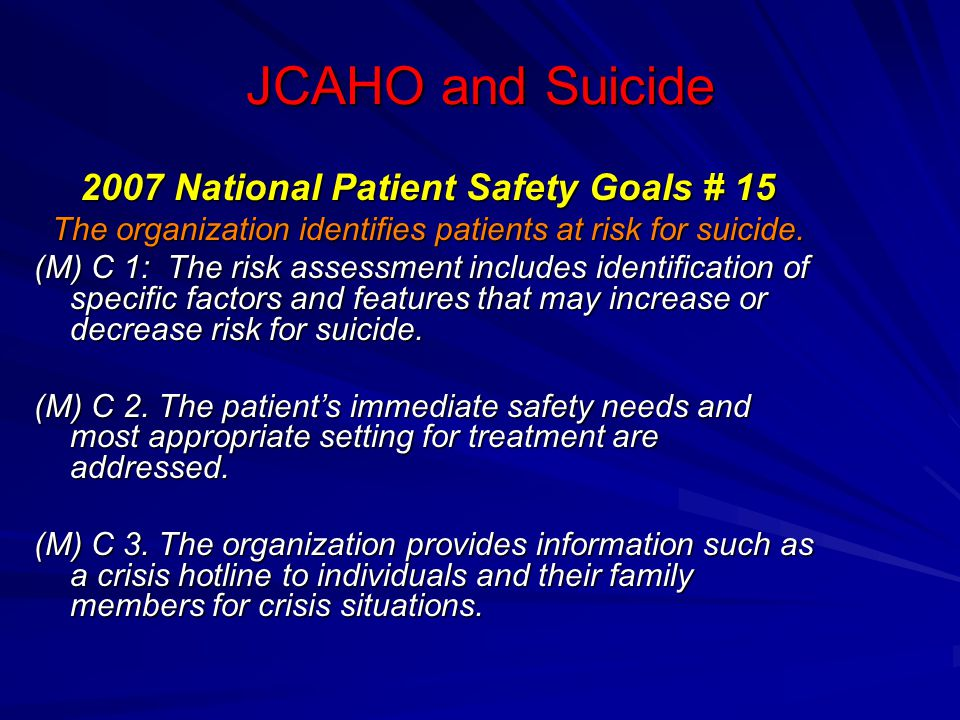 JCAHO and Suicide 2007 National Patient Safety Goals # 15
