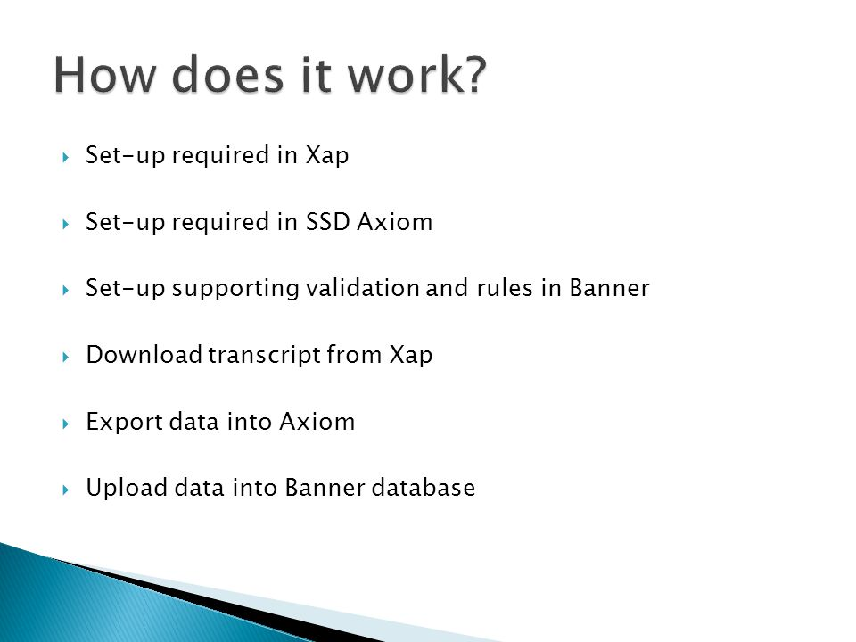 How does it work Set-up required in Xap Set-up required in SSD Axiom