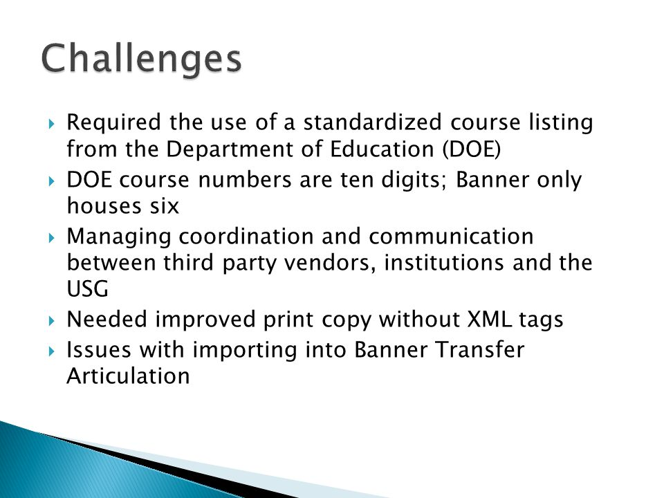 Challenges Required the use of a standardized course listing from the Department of Education (DOE)