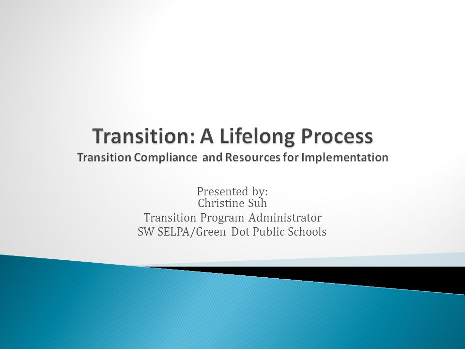 Transition: A Lifelong Process Transition Compliance and Resources for Implementation