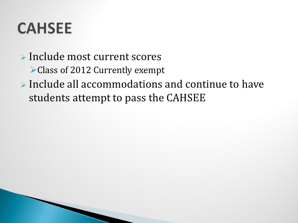 CAHSEE Include most current scores