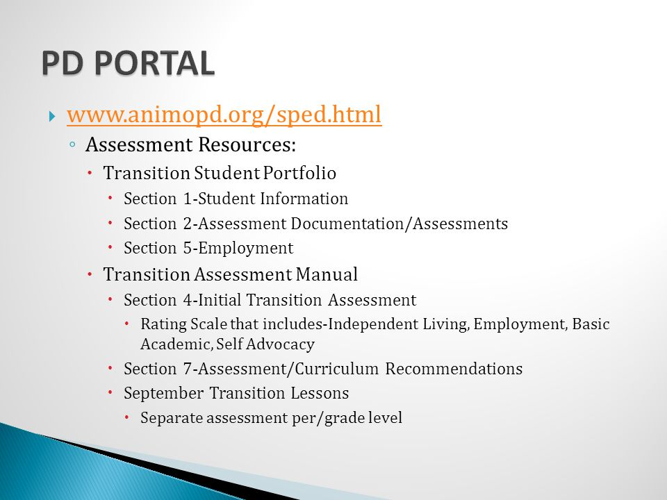 PD PORTAL www.animopd.org/sped.html Assessment Resources: