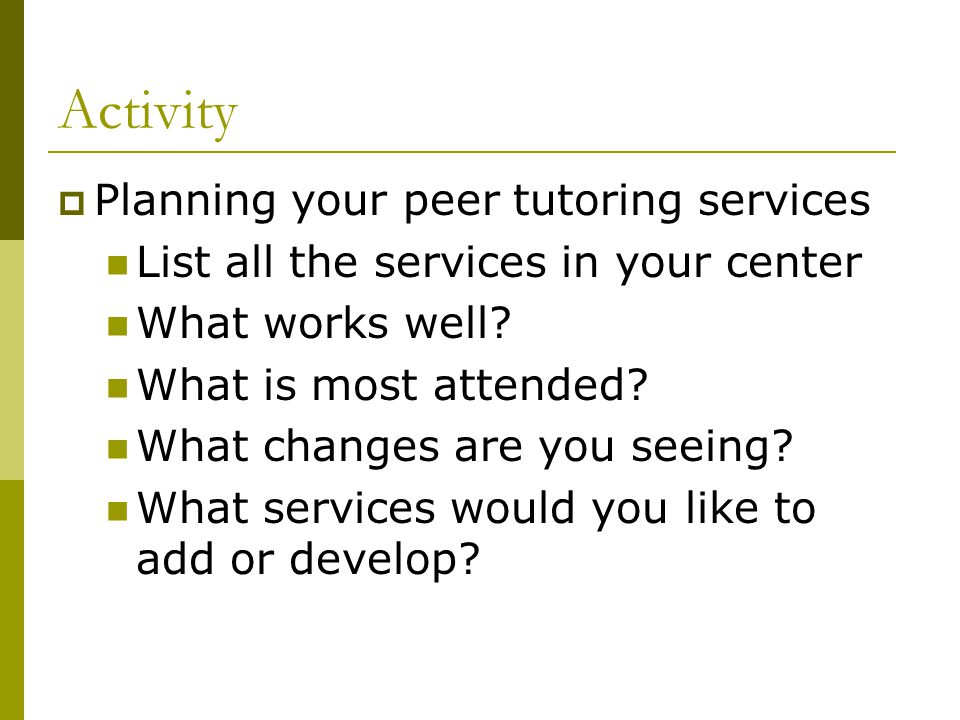 Activity Planning your peer tutoring services