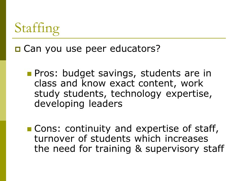 Staffing Can you use peer educators