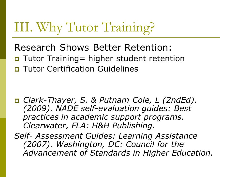 III. Why Tutor Training Research Shows Better Retention: