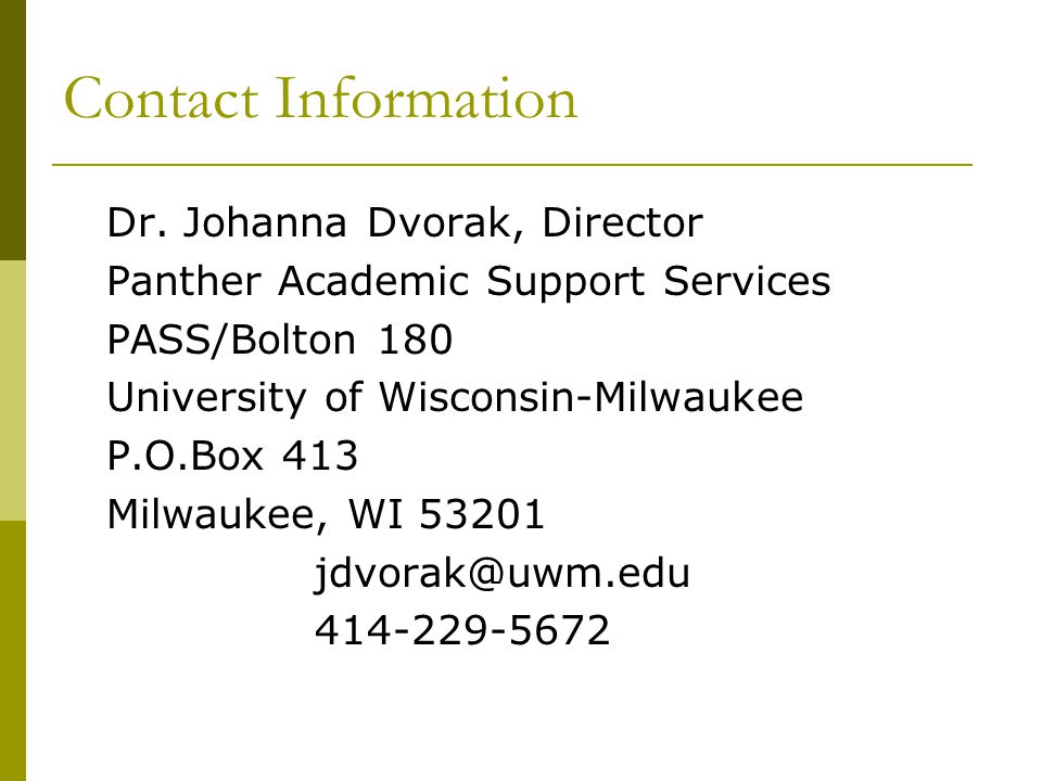 Contact Information Dr. Johanna Dvorak, Director. Panther Academic Support Services. PASS/Bolton 180.