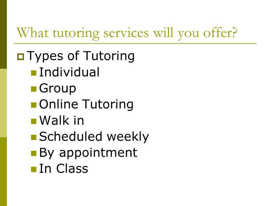 What tutoring services will you offer
