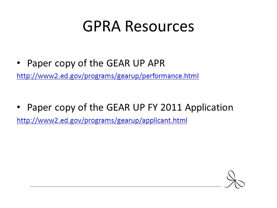GPRA Resources Paper copy of the GEAR UP APR