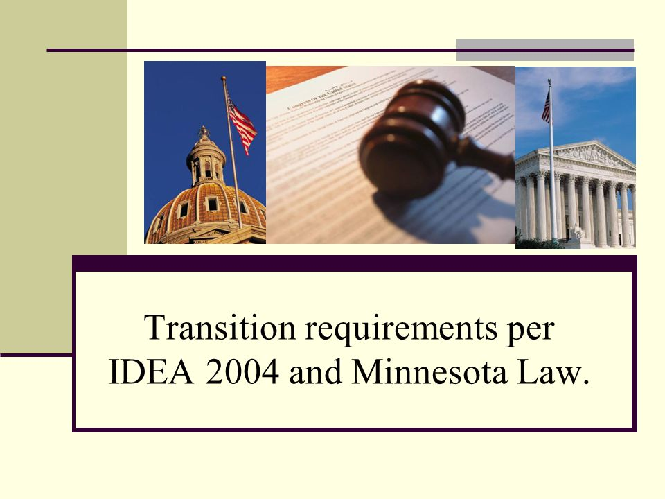 Transition requirements per IDEA 2004 and Minnesota Law.