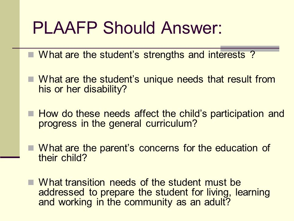 PLAAFP Should Answer: What are the student's strengths and interests