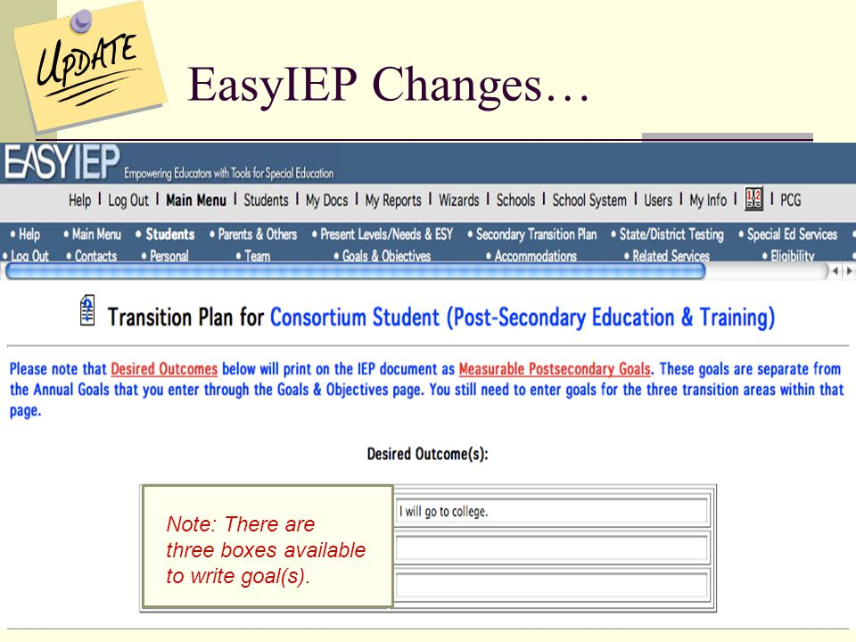 EasyIEP Changes… Three goals can be added in each measurable postsecondary goal.