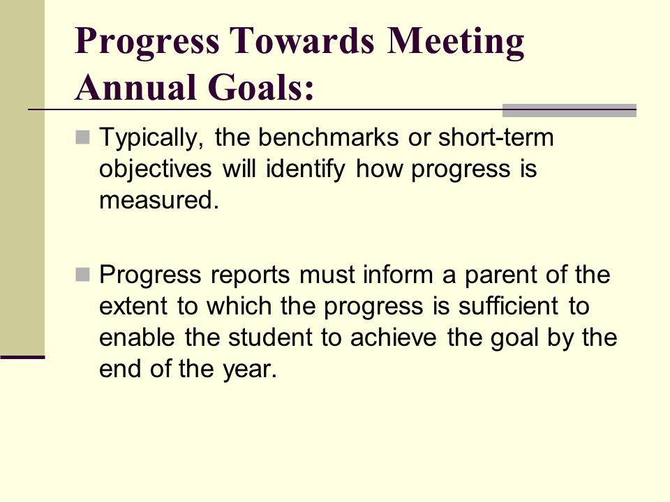 Progress Towards Meeting Annual Goals: