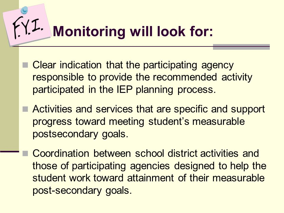Monitoring will look for: