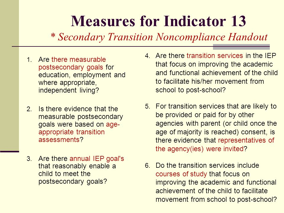Measures for Indicator 13 * Secondary Transition Noncompliance Handout