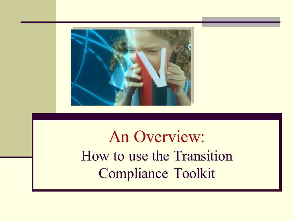 An Overview: How to use the Transition Compliance Toolkit