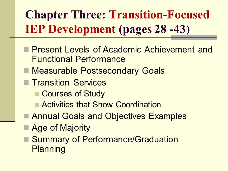 Chapter Three: Transition-Focused IEP Development (pages 28 -43)
