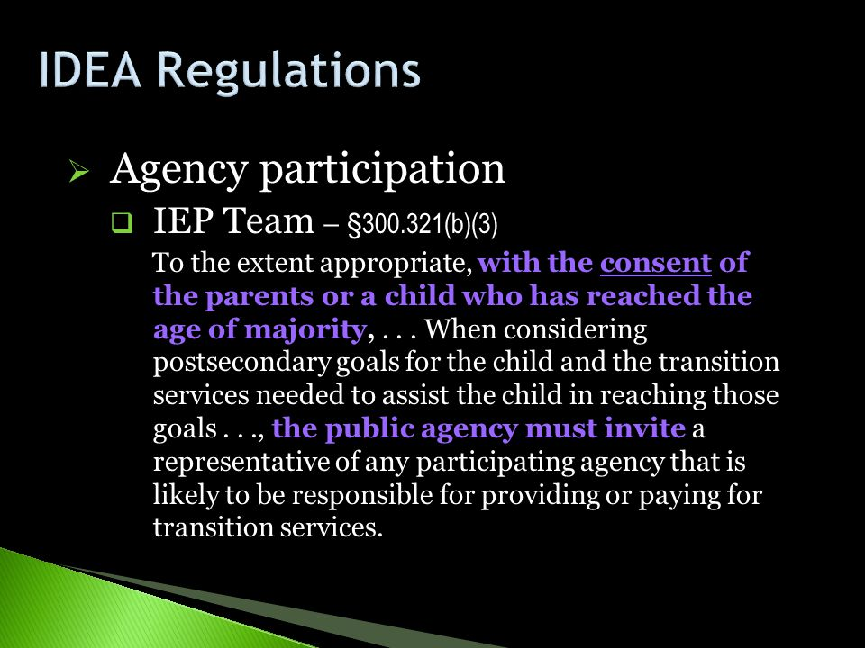 IDEA Regulations Agency participation IEP Team – §300.321(b)(3)