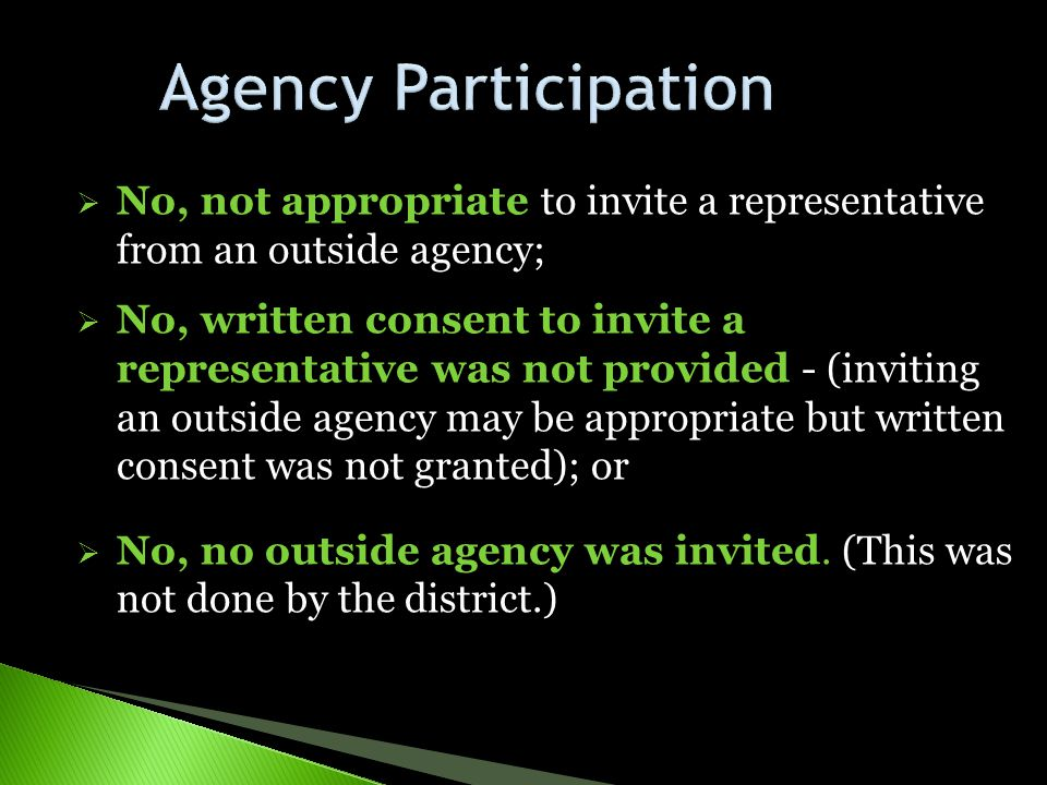 Agency Participation No, not appropriate to invite a representative from an outside agency;