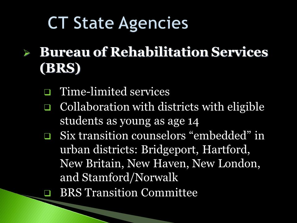 CT State Agencies Bureau of Rehabilitation Services (BRS)