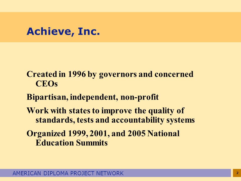 Achieve, Inc. Created in 1996 by governors and concerned CEOs