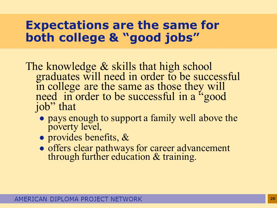 Expectations are the same for both college & good jobs
