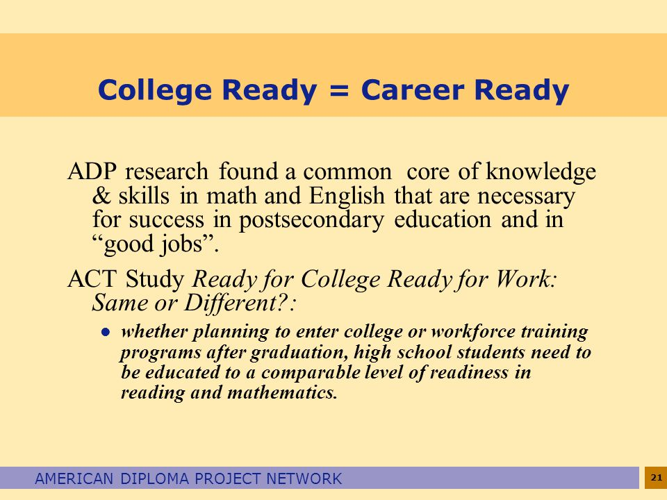 College Ready = Career Ready