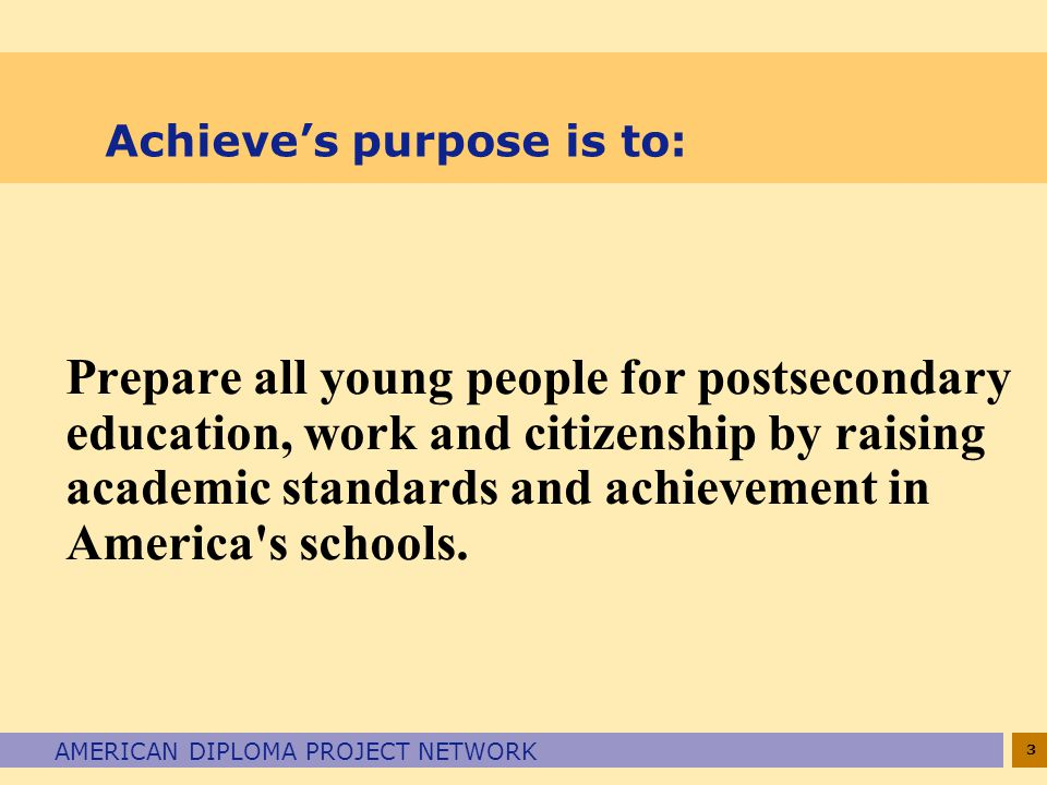 Achieve's purpose is to: