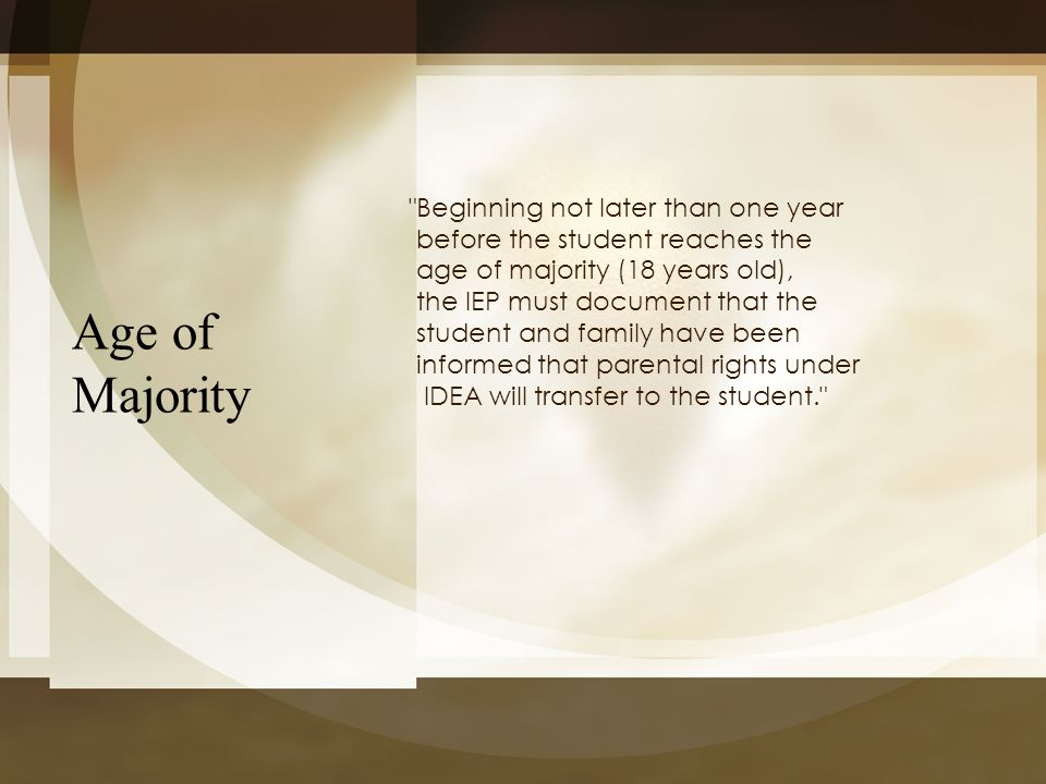 Age of Majority Beginning not later than one year