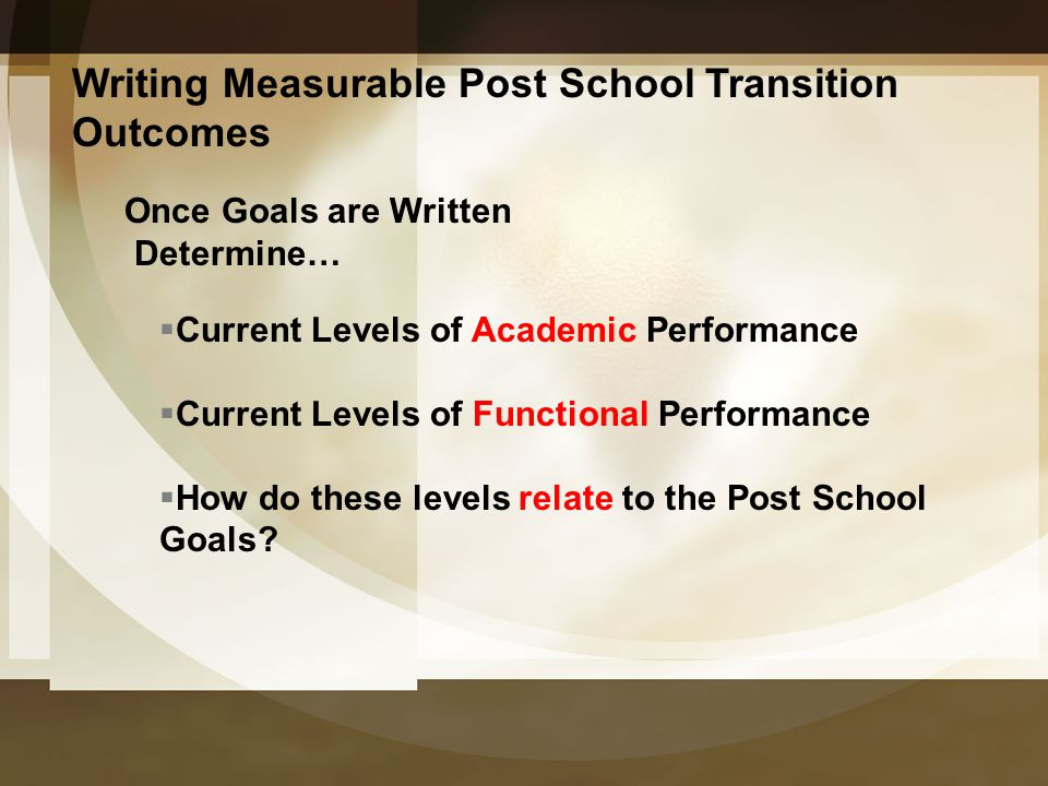 Writing Measurable Post School Transition Outcomes