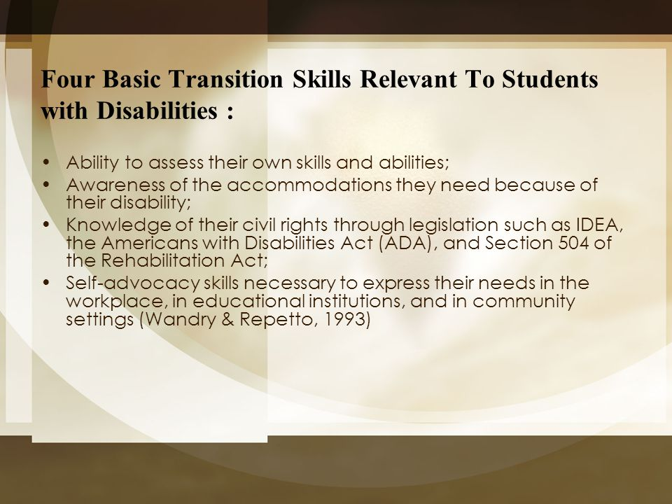 Four Basic Transition Skills Relevant To Students with Disabilities :