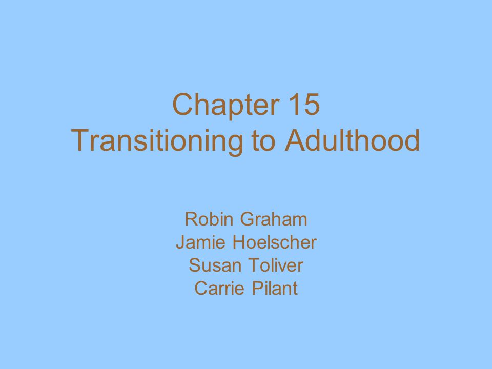 Chapter 15 Transitioning to Adulthood