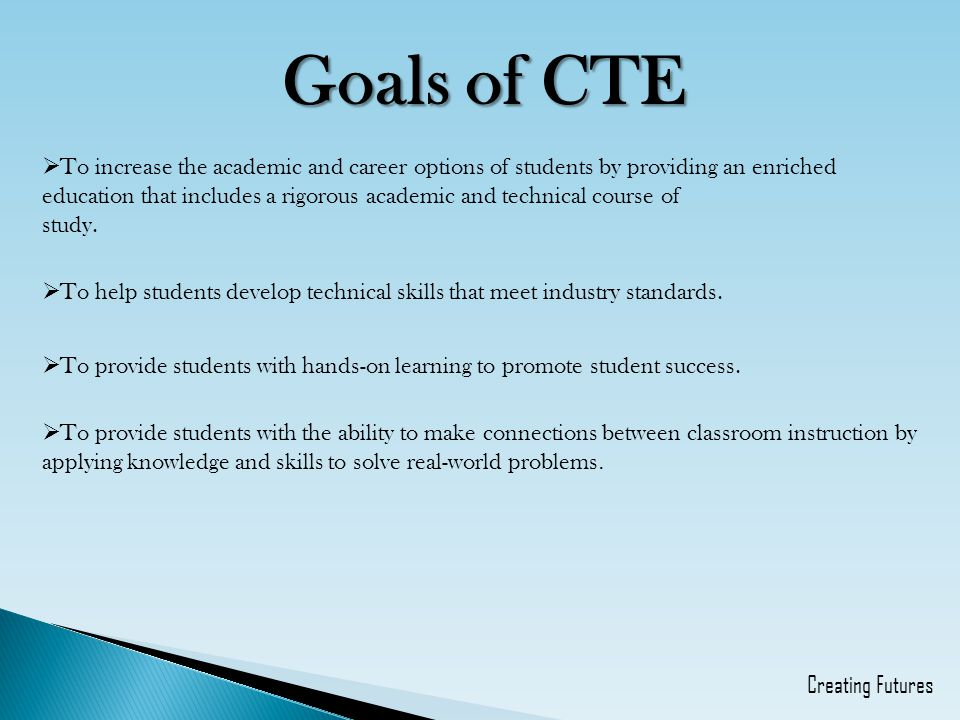 Goals of CTE