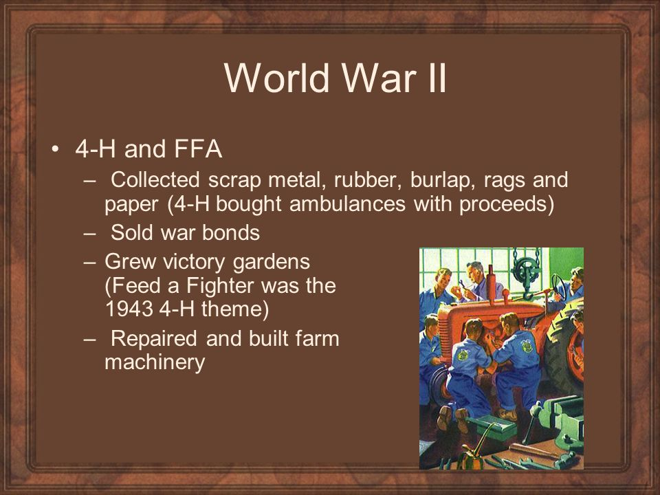 World War II 4-H and FFA. Collected scrap metal, rubber, burlap, rags and paper (4-H bought ambulances with proceeds)