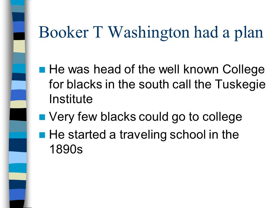 Booker T Washington had a plan