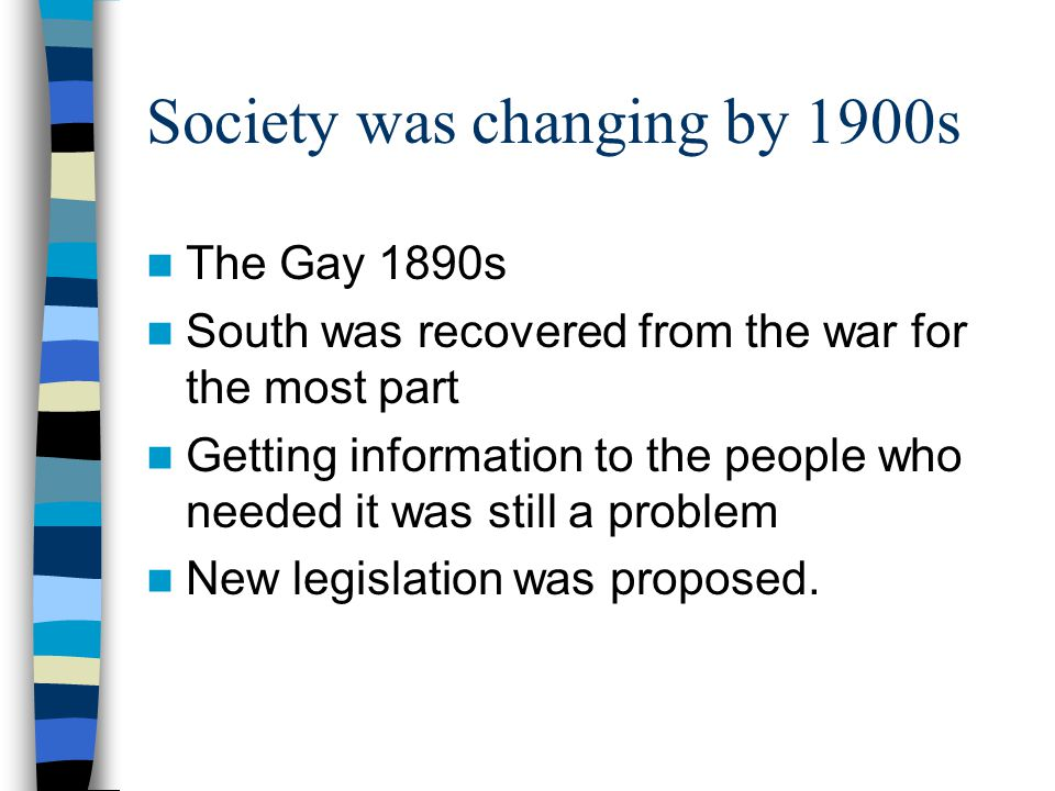 Society was changing by 1900s