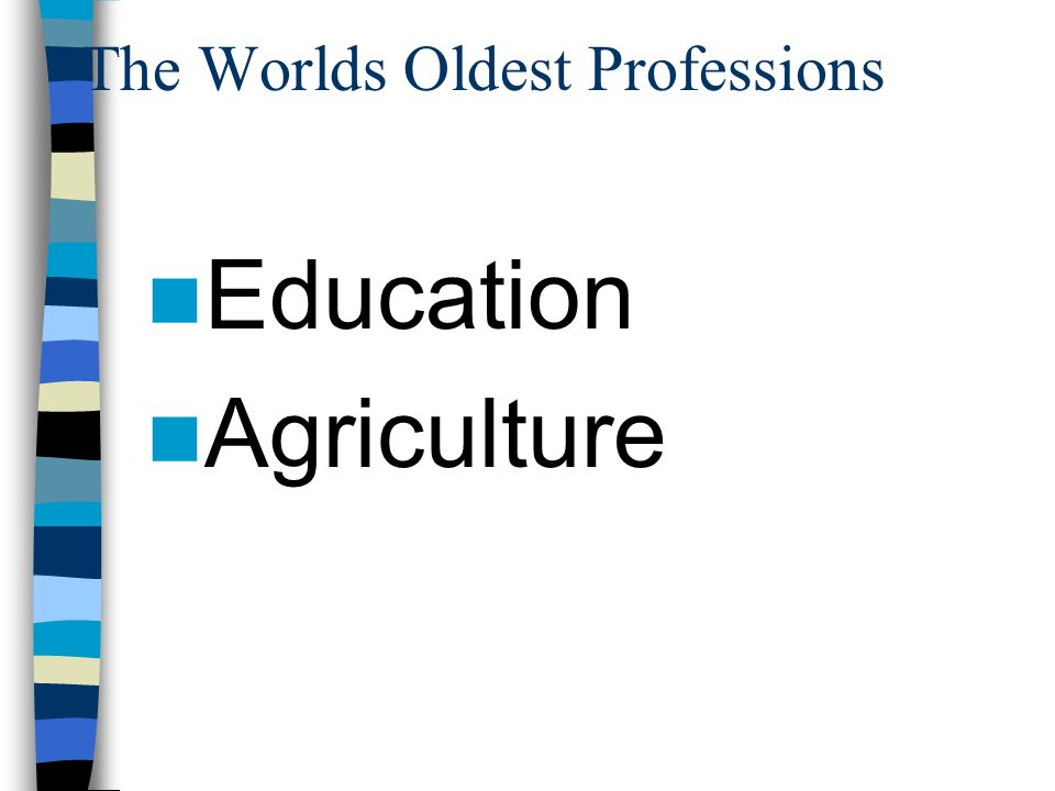 The Worlds Oldest Professions