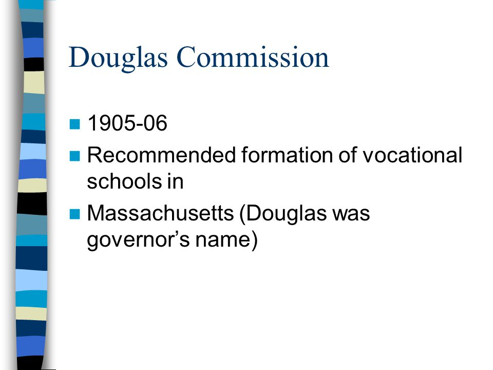 Douglas Commission 1905-06. Recommended formation of vocational schools in.