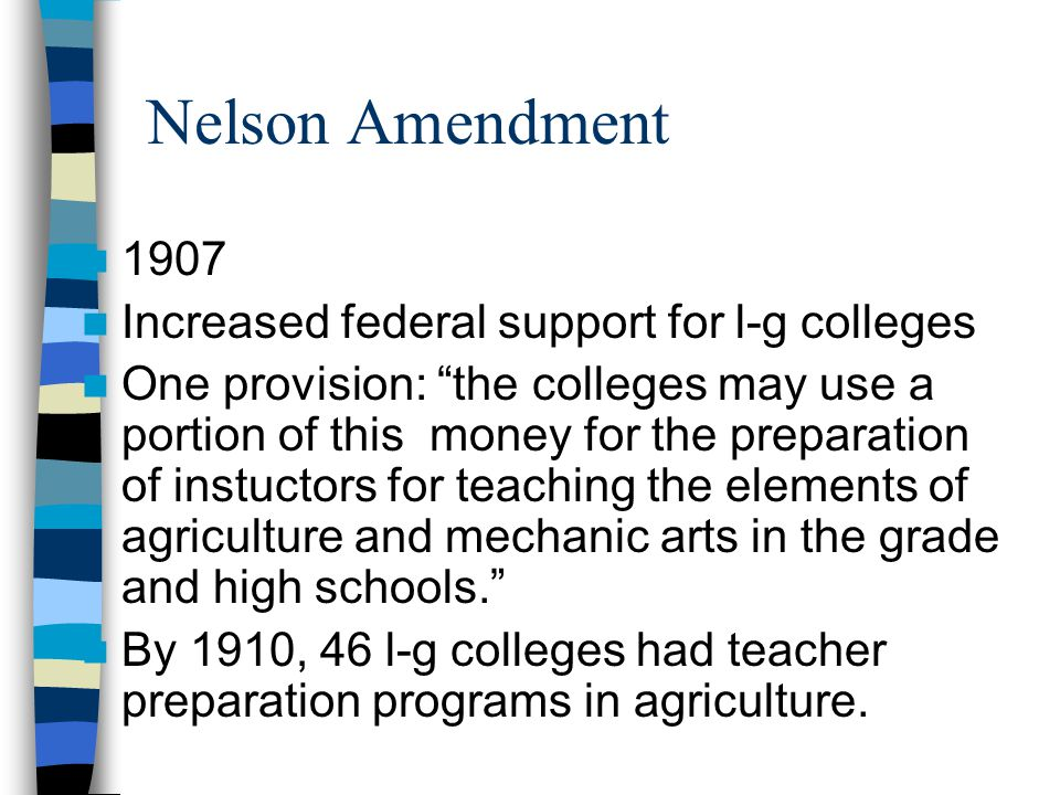 Nelson Amendment 1907 Increased federal support for l-g colleges