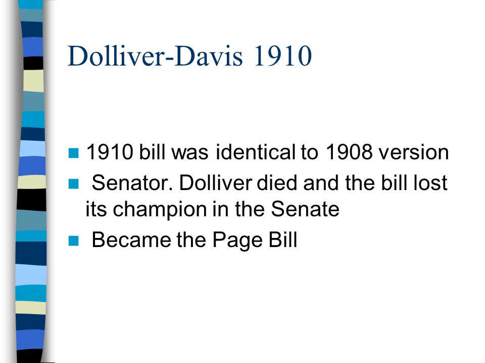 Dolliver-Davis 1910 1910 bill was identical to 1908 version