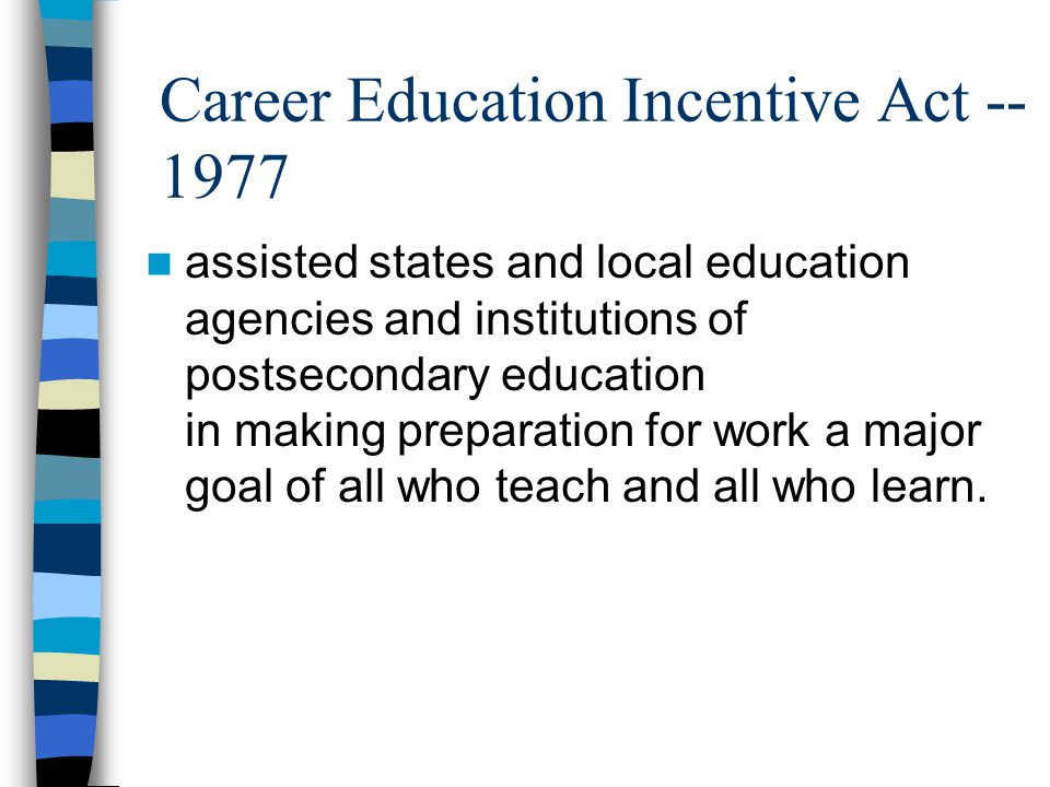 Career Education Incentive Act -- 1977