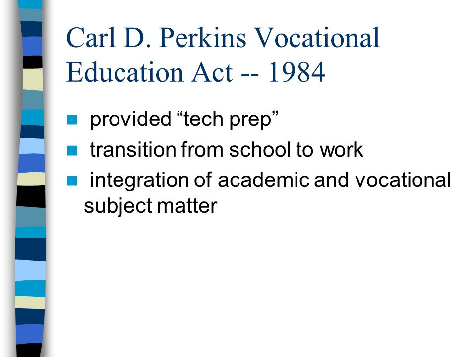 Carl D. Perkins Vocational Education Act -- 1984