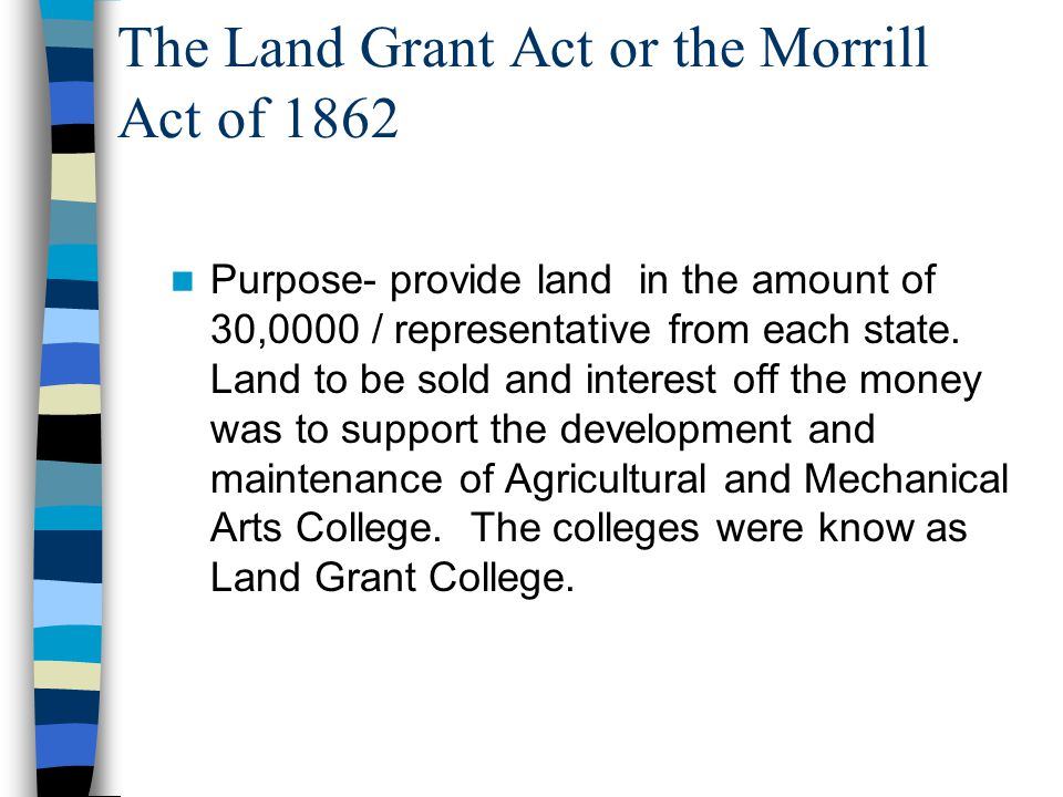The Land Grant Act or the Morrill Act of 1862