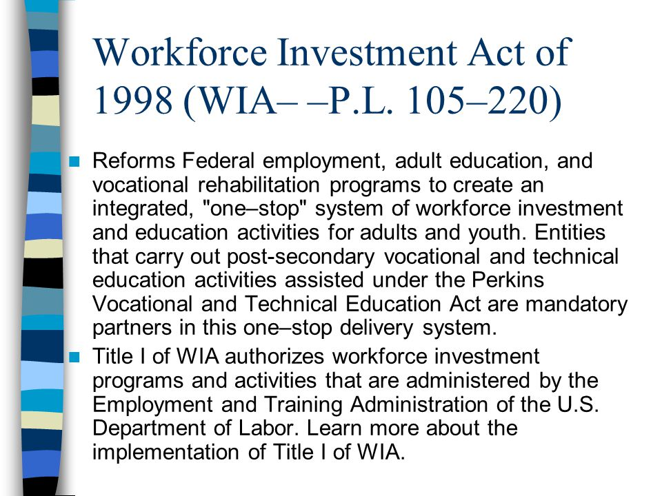 Workforce Investment Act of 1998 (WIA– –P.L. 105–220)